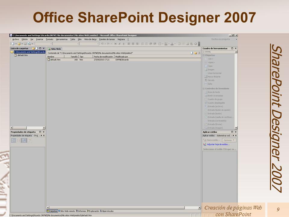Office SharePoint Designer 2007 SharePoint Designer 2007 Creación de páginas Web con SharePoint 9