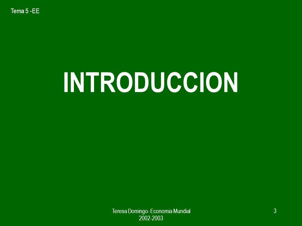 Tema 5 -EE Teresa Domingo- Economia Mundial 2002-2003 2 5.1.-Economías de escala y comercio internacional. 5.2.-Economías de escala y estructura de me