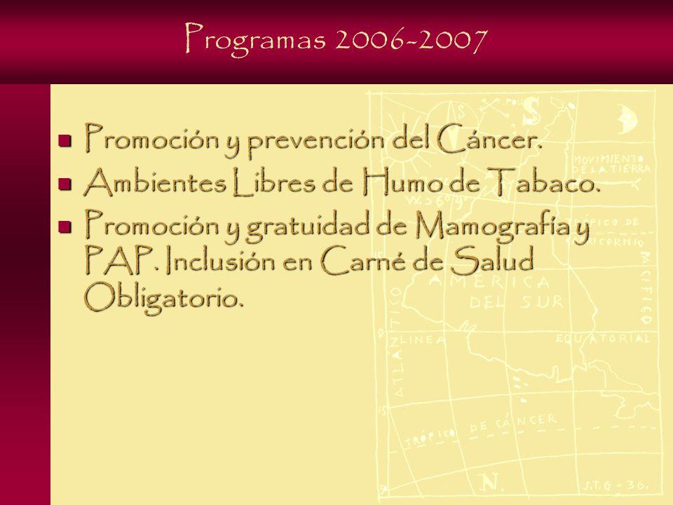Programas 2006-2007 Promoción y prevención del Cáncer.