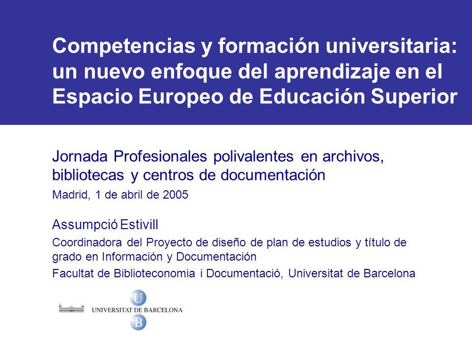 Competencias y formación universitaria: un nuevo enfoque del aprendizaje en el Espacio Europeo de Educación Superior Jornada Profesionales polivalente