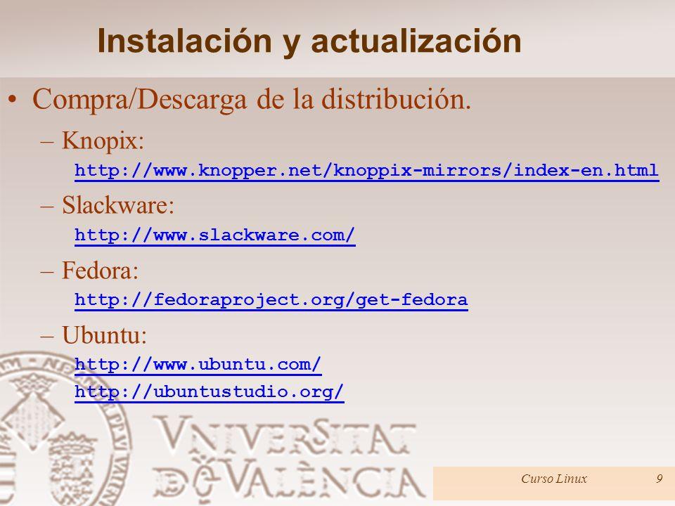 Instalación y actualización Compra/Descarga de la distribución. –RedHat: https://access.redhat.com/downloads/ –SCO Linux: http://www.sco.com/support/d