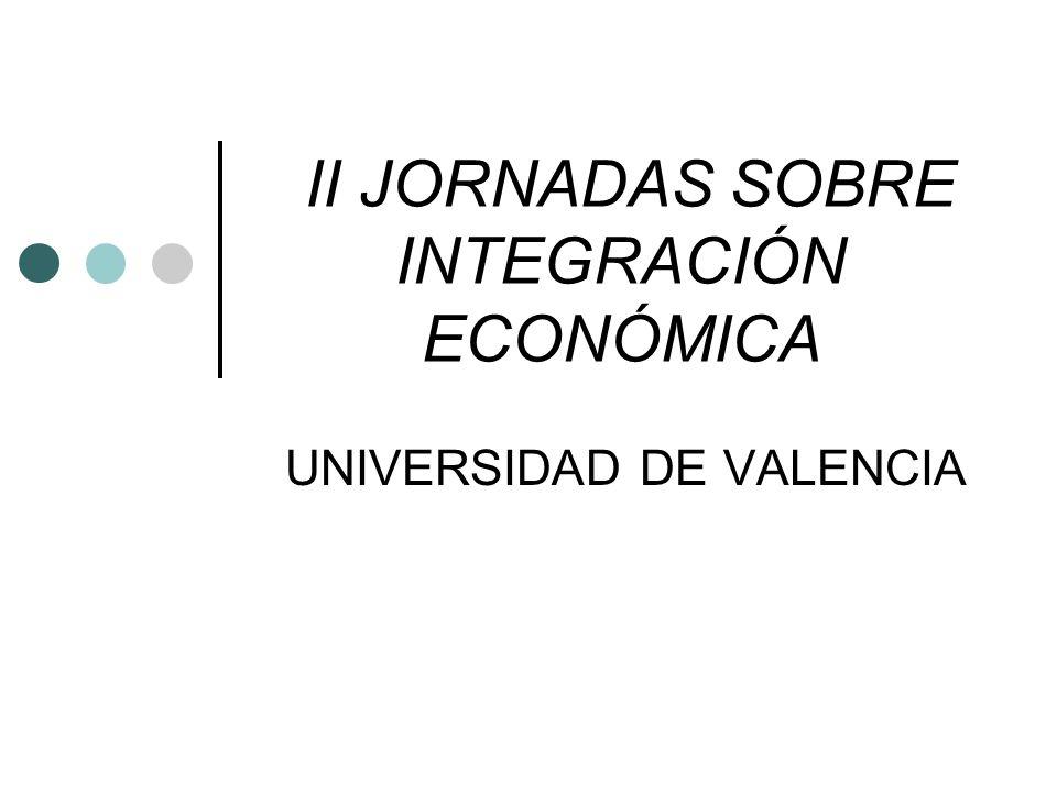 II JORNADAS SOBRE INTEGRACIÓN ECONÓMICA UNIVERSIDAD DE VALENCIA