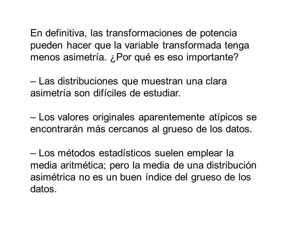 En definitiva, las transformaciones de potencia pueden hacer que la variable transformada tenga menos asimetría. ¿Por qué es eso importante? – Las dis