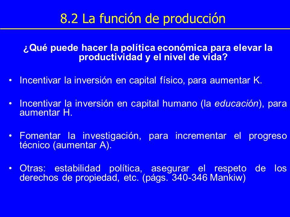 ¿Qué puede hacer la política económica para elevar la productividad y el nivel de vida? Incentivar la inversión en capital físico, para aumentar K. In
