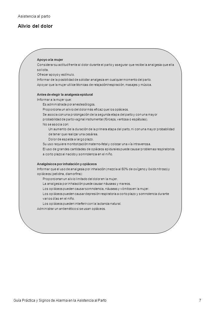 Guía Práctica y Signos de Alarma en la Asistencia al Parto 8 Monitorización continua de la FCF Asistencia al parto Monitorización continua de la frecuencia cardiaca fetal (MCFCF) Tinción meconial del líquido amniótico Obst FCF 160 lpm o desaceleraciones tras la contracción Fiebre materna ( 38ºC una vez ó 37,5ºC dos veces separadas por 2 horas Hemorragia intraparto Uso de oxitocina Analgesia epidural Otros factores de riesgo: Cesárea anteriorPretérmino PreeclampsiaDiabetes mellitus Inducción del partoOligohidramnios PodálicaPresentación podálica Embarazo múltiple Embarazo postérmino ( 42 semanas) Rotura prematura membranas > 24 horas Hemorragia anteparto Crecimiento intrauterino restringido Otras complicaciones médicas del embarazo Flujometría doppler arterial anormal Otros factores de riesgo Informar que la MCFCF restringe la movilidad.