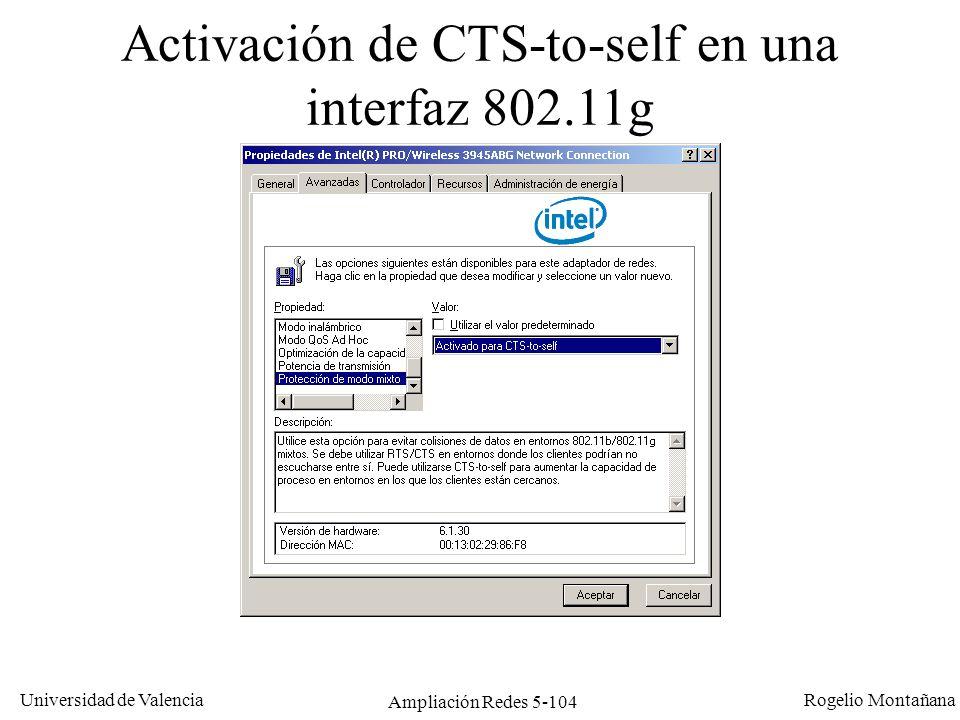 Universidad de Valencia Rogelio Montañana Ampliación Redes 5-104 Activación de CTS-to-self en una interfaz 802.11g