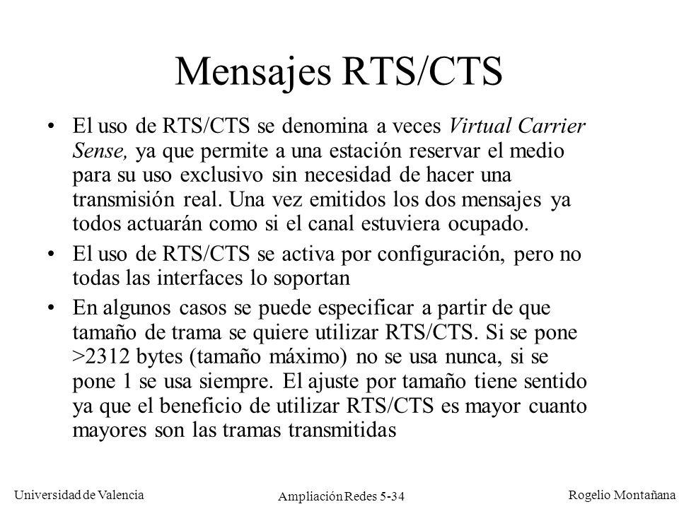 Universidad de Valencia Rogelio Montañana Ampliación Redes 5-34 Mensajes RTS/CTS El uso de RTS/CTS se denomina a veces Virtual Carrier Sense, ya que p