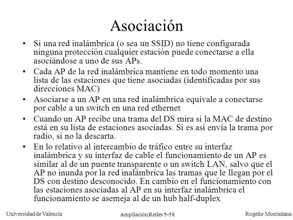 Universidad de Valencia Rogelio Montañana Ampliación Redes 5-58 Asociación Si una red inalámbrica (o sea un SSID) no tiene configurada ninguna protecc