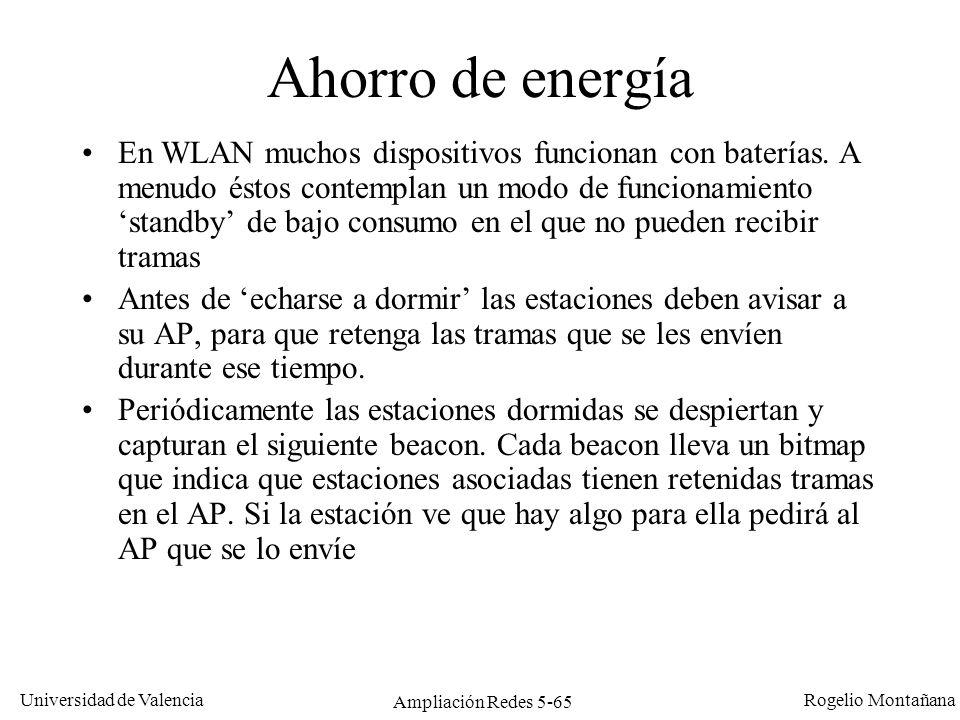 Universidad de Valencia Rogelio Montañana Ampliación Redes 5-65 Ahorro de energía En WLAN muchos dispositivos funcionan con baterías. A menudo éstos c
