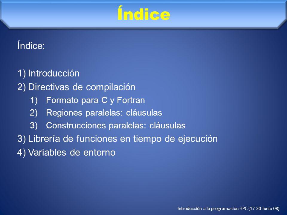 Introducción a la programación HPC (17-20 Junio 08) INTRODUCCIÓN OpenMP