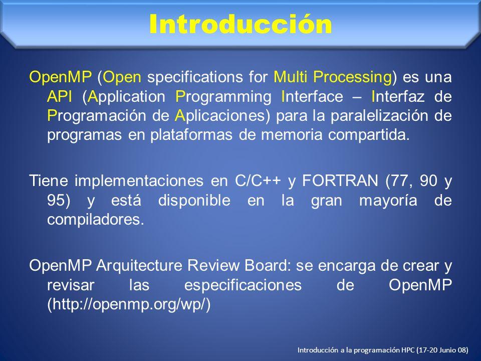 Introducción a la programación HPC (17-20 Junio 08) Directivas de compilación DEFAULT (PRIVATE|SHARED|NONE): !$OMP PARALLEL DEFAULT(PRIVATE) SHARED(a) Para declarar muchas variables de golpe.
