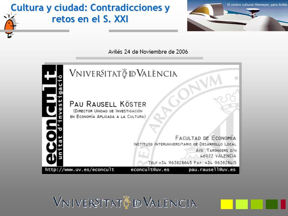 Cultura y ciudad: Contradicciones y retos en el S. XXI Avilés 24 de Noviembre de 2006