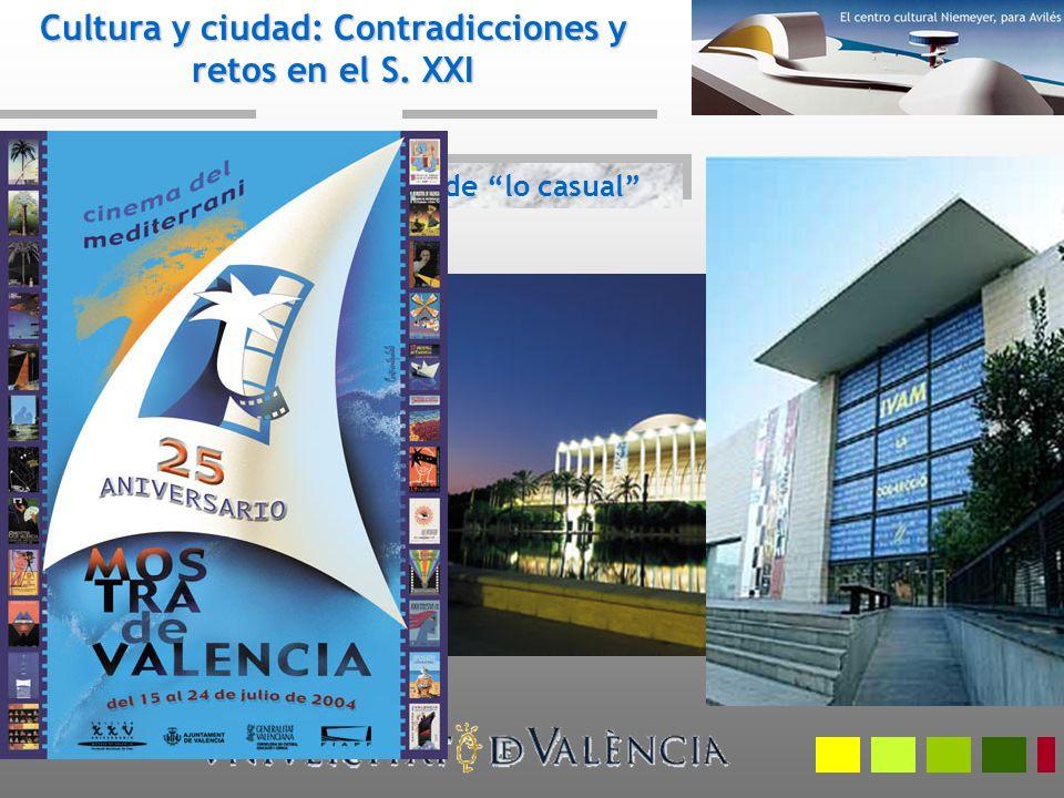3. El caso de Valencia. El éxito de lo casual Cultura y ciudad: Contradicciones y retos en el S. XXI
