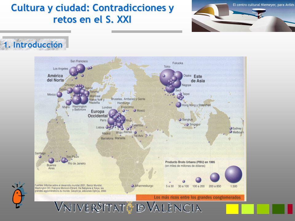 Cultura y ciudad: Contradicciones y retos en el S. XXI El Siglo XXI será el siglo de las ciudades 1. Introducción