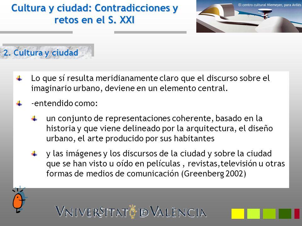 2. Cultura y ciudad; los atributos Cultura y ciudad: Contradicciones y retos en el S. XXI