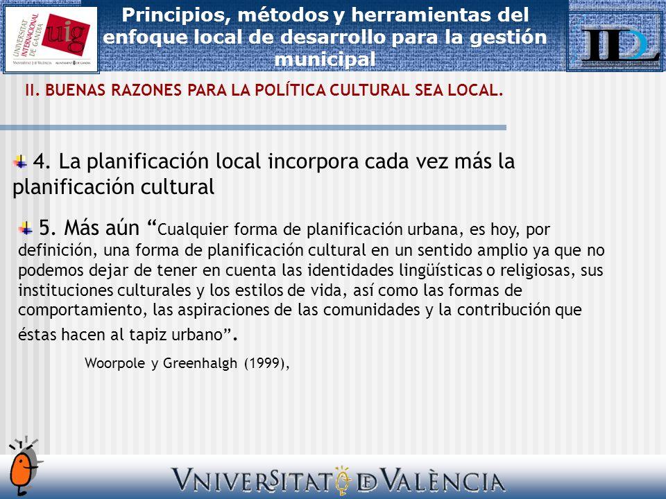 II. BUENAS RAZONES PARA LA POLÍTICA CULTURAL SEA LOCAL.