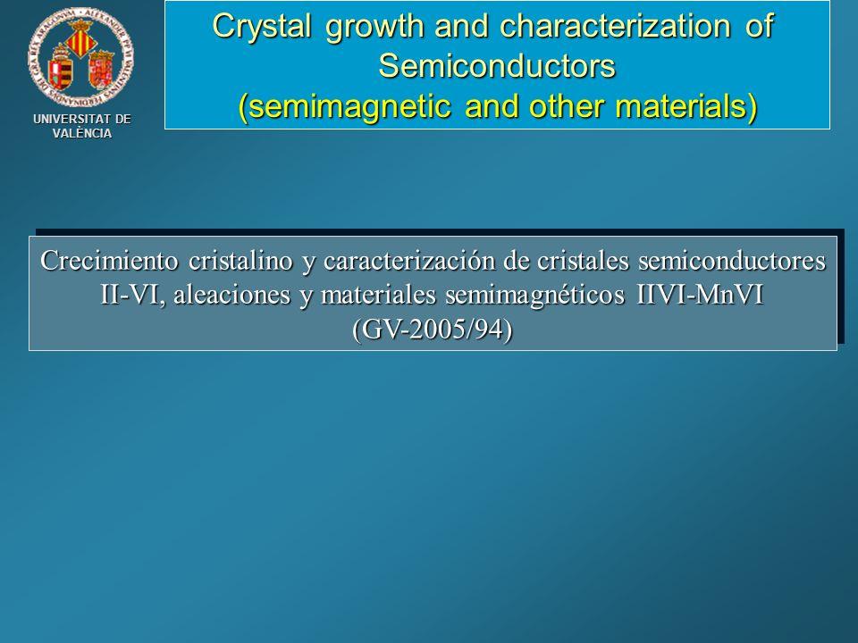 UNIVERSITAT DE VALÈNCIA Crecimiento cristalino y caracterización de cristales semiconductores II-VI, aleaciones y materiales semimagnéticos IIVI-MnVI