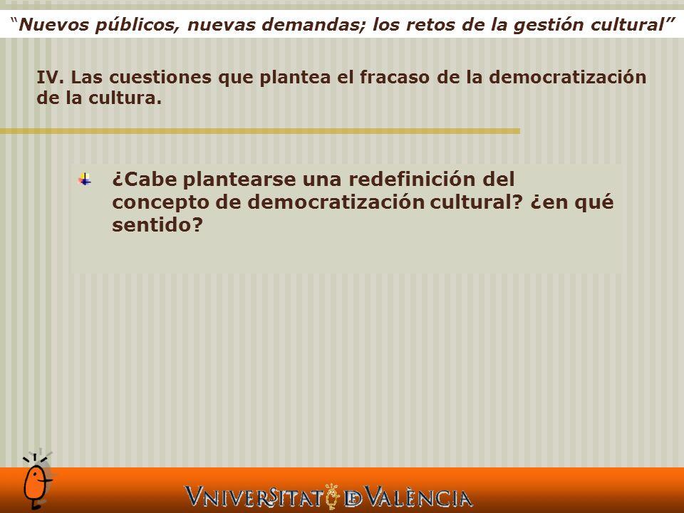 Nuevos públicos, nuevas demandas; los retos de la gestión cultural IV.