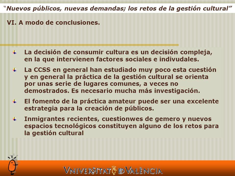 Nuevos públicos, nuevas demandas; los retos de la gestión cultural VI.
