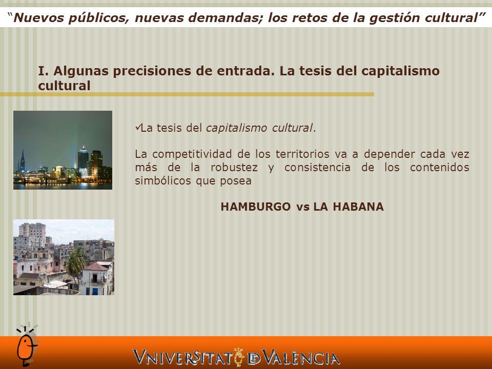 La tesis del capitalismo cultural.