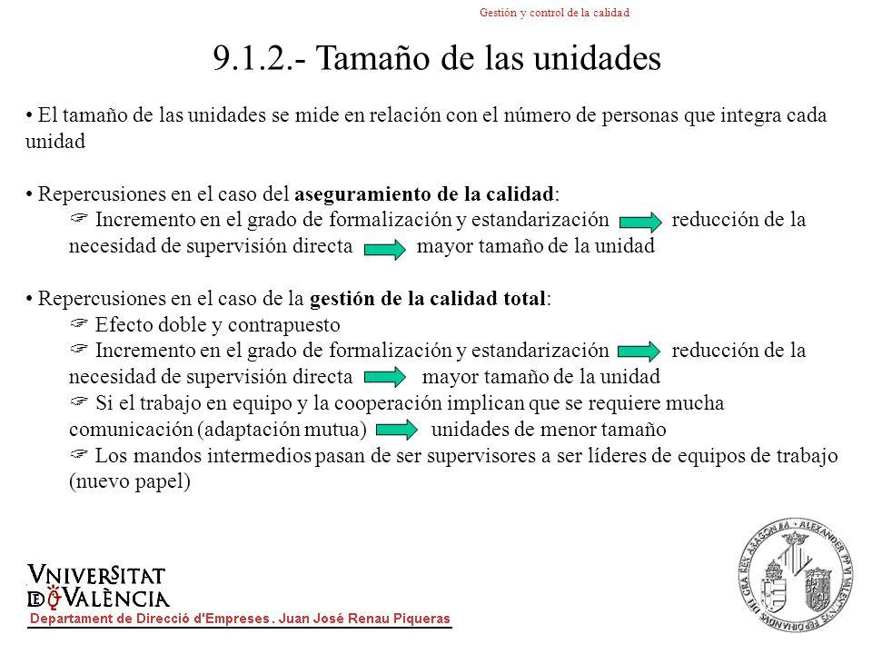 Gestión y control de la calidad 9.1.2.- Tamaño de las unidades El tamaño de las unidades se mide en relación con el número de personas que integra cad