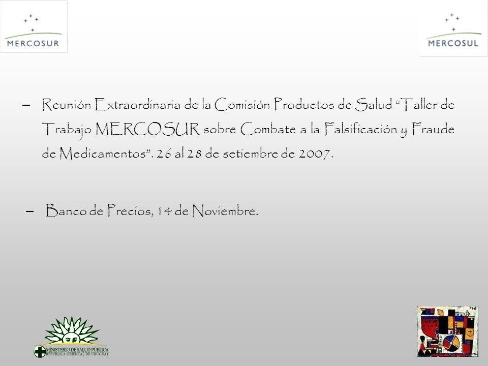 – Reunión Extraordinaria de la Comisión Productos de Salud Taller de Trabajo MERCOSUR sobre Combate a la Falsificación y Fraude de Medicamentos.