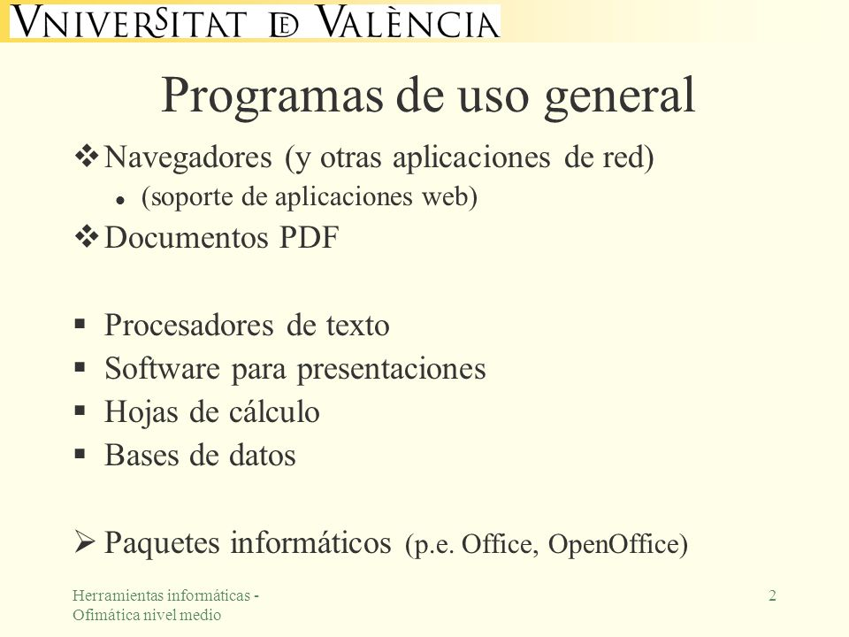 Herramientas informáticas - Ofimática nivel medio 2 Programas de uso general Navegadores (y otras aplicaciones de red) l (soporte de aplicaciones web)