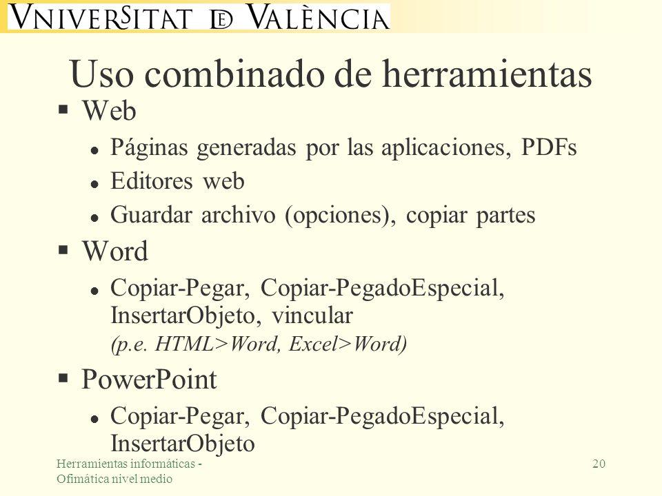 Herramientas informáticas - Ofimática nivel medio 20 Uso combinado de herramientas Web l Páginas generadas por las aplicaciones, PDFs l Editores web l