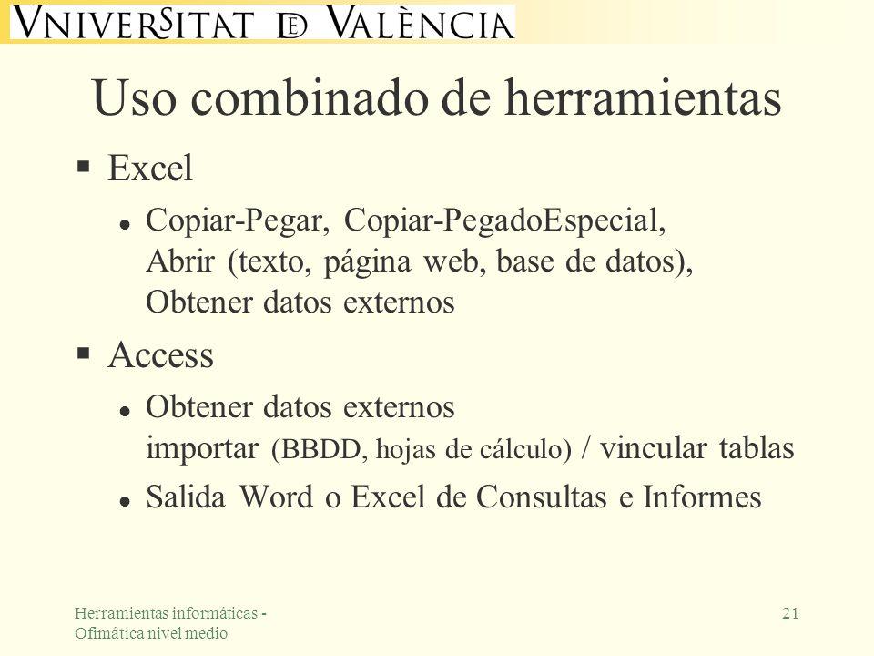 Herramientas informáticas - Ofimática nivel medio 21 Uso combinado de herramientas Excel l Copiar-Pegar, Copiar-PegadoEspecial, Abrir (texto, página w