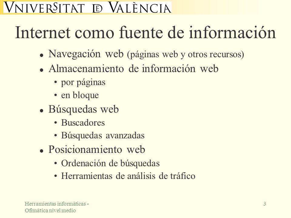 Herramientas informáticas - Ofimática nivel medio 3 Internet como fuente de información l Navegación web (páginas web y otros recursos) l Almacenamien