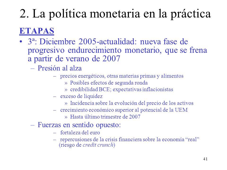 41 ETAPAS 3ª: Diciembre 2005-actualidad: nueva fase de progresivo endurecimiento monetario, que se frena a partir de verano de 2007 –Presión al alza –