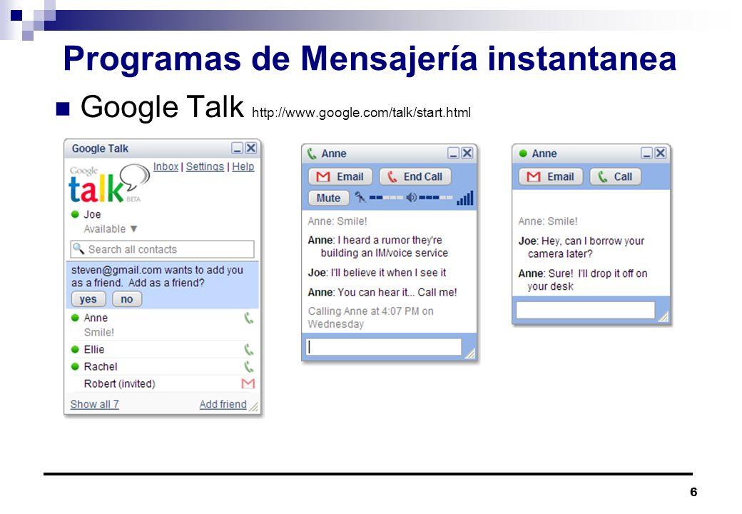 6 Programas de Mensajería instantanea Google Talk http://www.google.com/talk/start.html