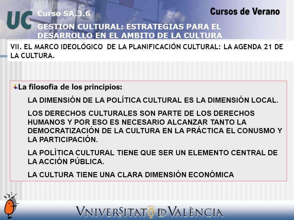Curso SA.3.6 GESTION CULTURAL: ESTRATEGIAS PARA EL DESARROLLO EN EL AMBITO DE LA CULTURA VII.