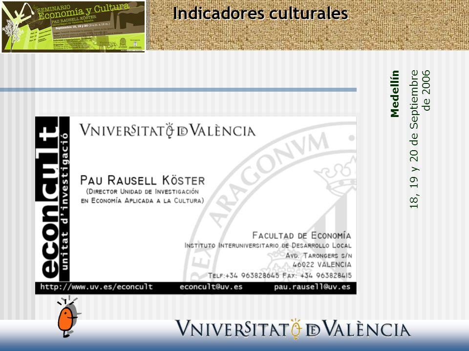 Medellín 18, 19 y 20 de Septiembre de 2006 Indicadores culturales