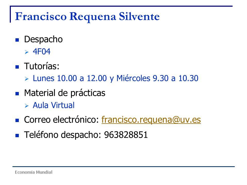 Francisco Requena Silvente Despacho 4F04 Tutorías: Lunes 10.00 a 12.00 y Miércoles 9.30 a 10.30 Material de prácticas Aula Virtual Correo electrónico: