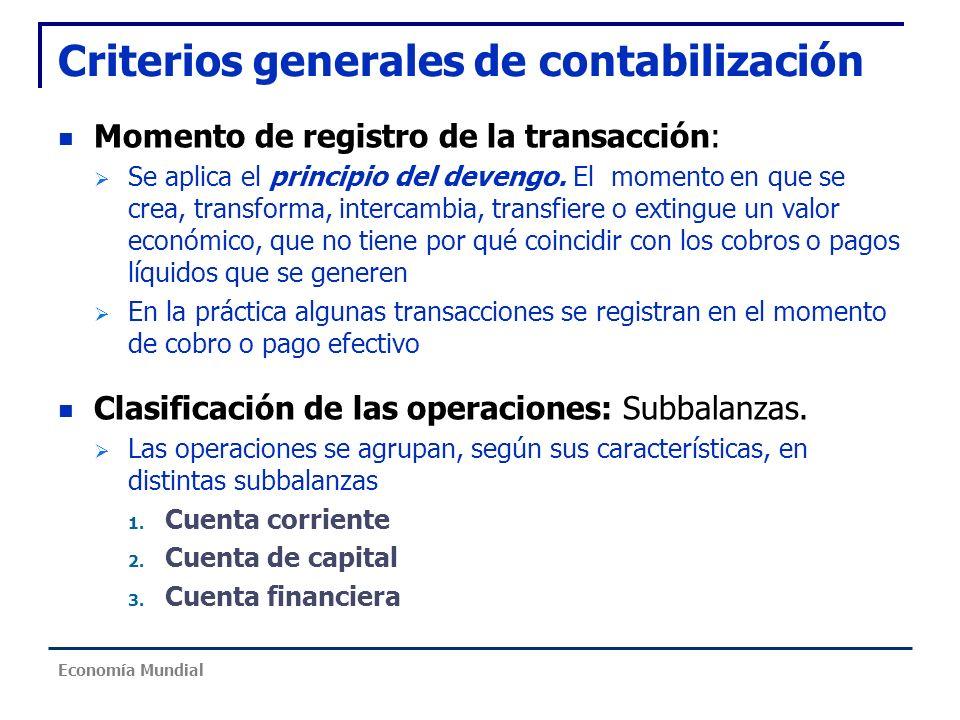 Criterios generales de contabilización Momento de registro de la transacción: Se aplica el principio del devengo. El momento en que se crea, transform