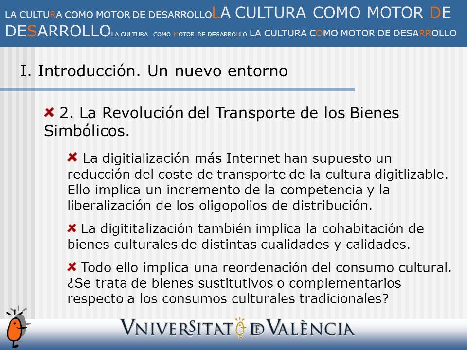 I. Introducción. Un nuevo entorno 2. La Revolución del Transporte de los Bienes Simbólicos.