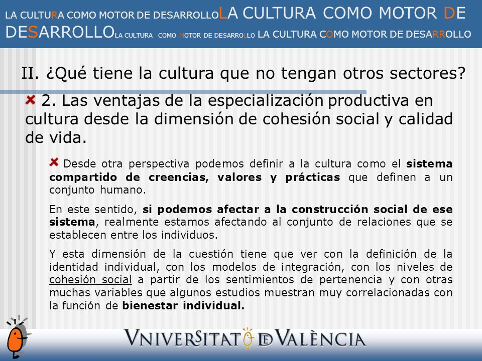 II.¿Qué tiene la cultura que no tengan otros sectores.
