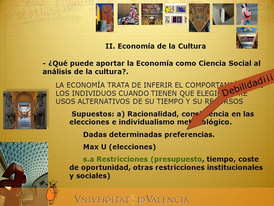 - ¿Qué puede aportar la Economía como Ciencia Social al análisis de la cultura?. II. Economía de la Cultura LA ECONOMÍA TRATA DE INFERIR EL COMPORTAMI