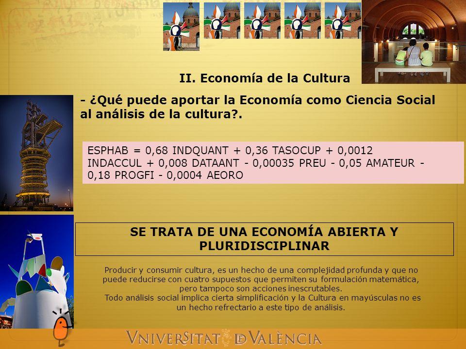 - ¿Qué puede aportar la Economía como Ciencia Social al análisis de la cultura?.