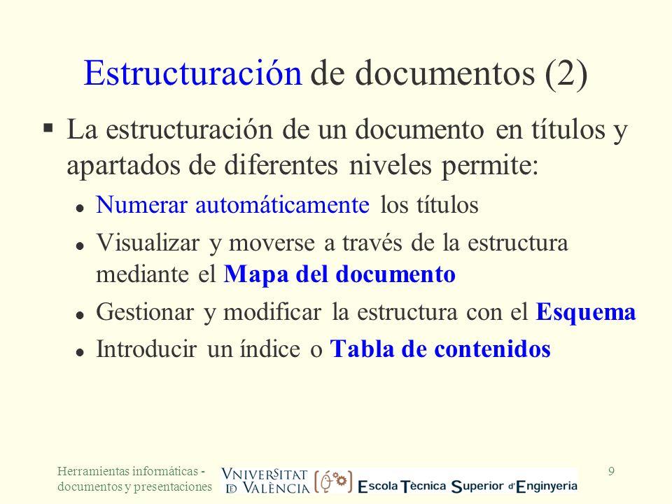 Herramientas informáticas - documentos y presentaciones 9 Estructuración de documentos (2) La estructuración de un documento en títulos y apartados de