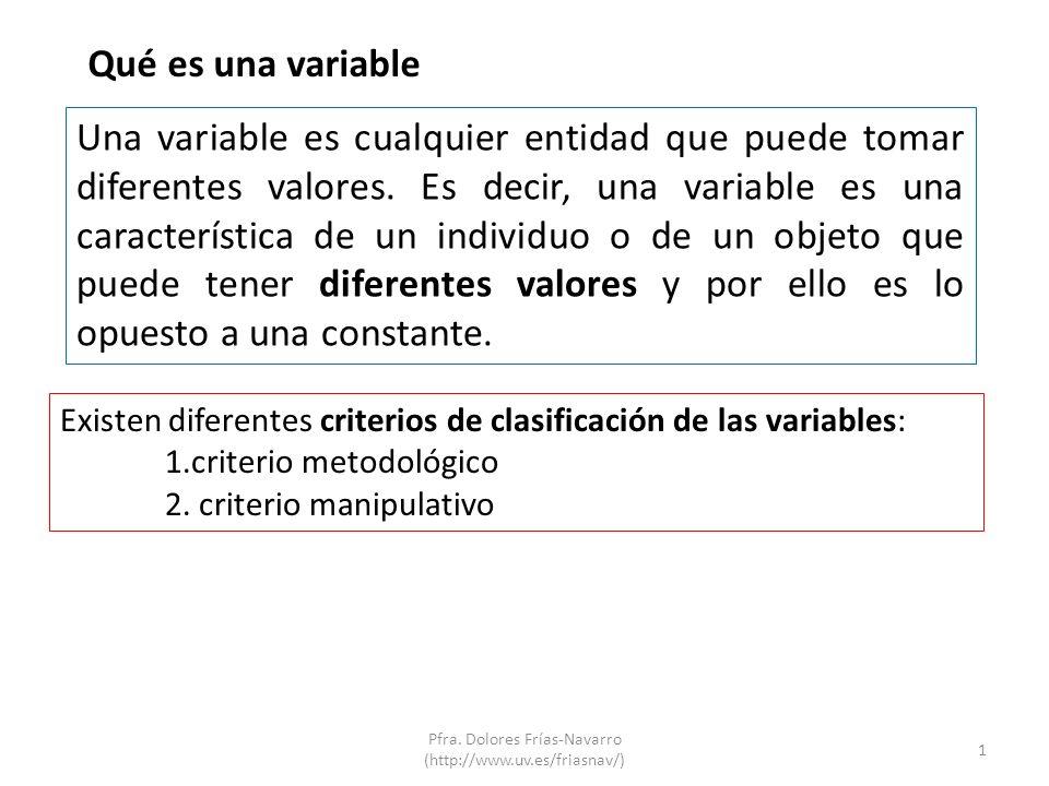 Qué es una variable Una variable es cualquier entidad que puede tomar diferentes valores. Es decir, una variable es una característica de un individuo