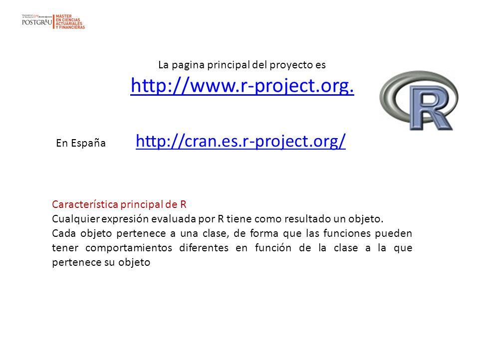 La pagina principal del proyecto es http://www.r-project.org. http://www.r-project.org. En España http://cran.es.r-project.org/ http://cran.es.r-proje