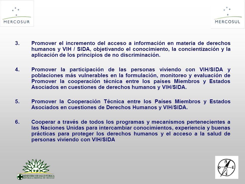 3.Promover el incremento del acceso a información en materia de derechos humanos y VIH / SIDA, objetivando el conocimiento, la concientización y la ap