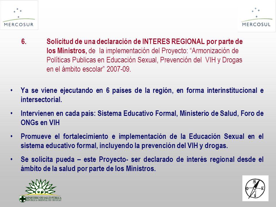 6.Solicitud de una declaración de INTERES REGIONAL por parte de los Ministros, de la implementación del Proyecto: Armonización de Políticas Publicas e