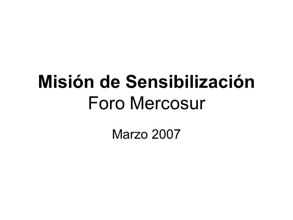 Misión de Sensibilización Foro Mercosur Marzo 2007