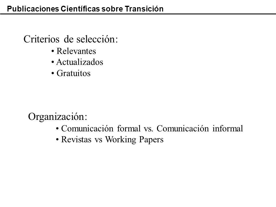 Publicaciones Científicas sobre Transición Criterios de selección: Relevantes Actualizados Gratuitos Organización: Comunicación formal vs.