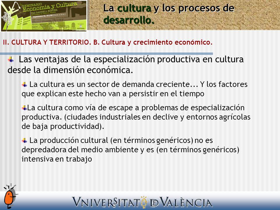 Las ventajas de la especialización productiva en cultura desde la dimensión económica. La cultura es un sector de demanda creciente... Y los factores