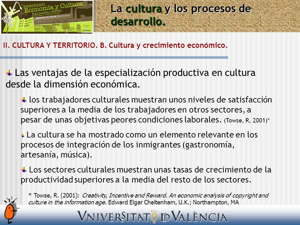 Las ventajas de la especialización productiva en cultura desde la dimensión económica. los trabajadores culturales muestran unos niveles de satisfacci
