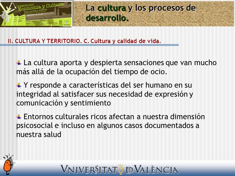 La cultura aporta y despierta sensaciones que van mucho más allá de la ocupación del tiempo de ocio. Y responde a características del ser humano en su